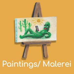 Malerei/ Paintings